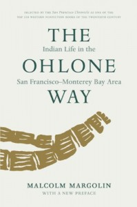 The Ohlone Way - a book about the Ohlone Tribe of Native Americans who lived in the Santa Cruz, California area, and as far north as the San Francisco Bay Area. http://journeycalifornia.com/santa-cruz-ca-mission-community-history/